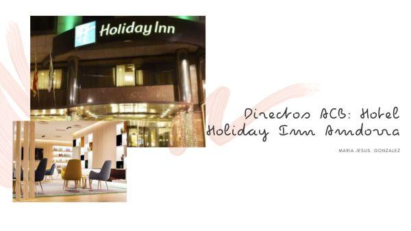 Directo Andorra Convention Bureau hoy entrevistamos a Borja Fernández director comercial del Hotel Holiday Inn